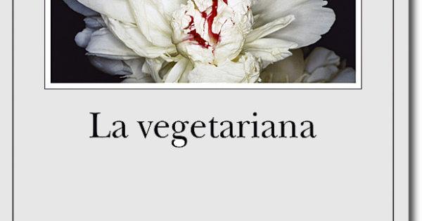 La vegetariana – Han Kang