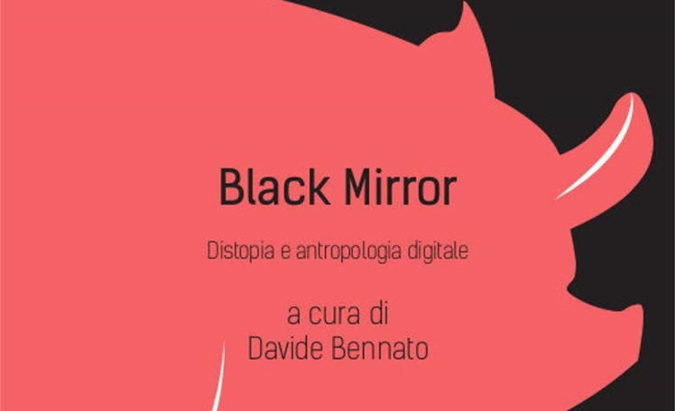 Black Mirror. Distopia e antropologia digitale