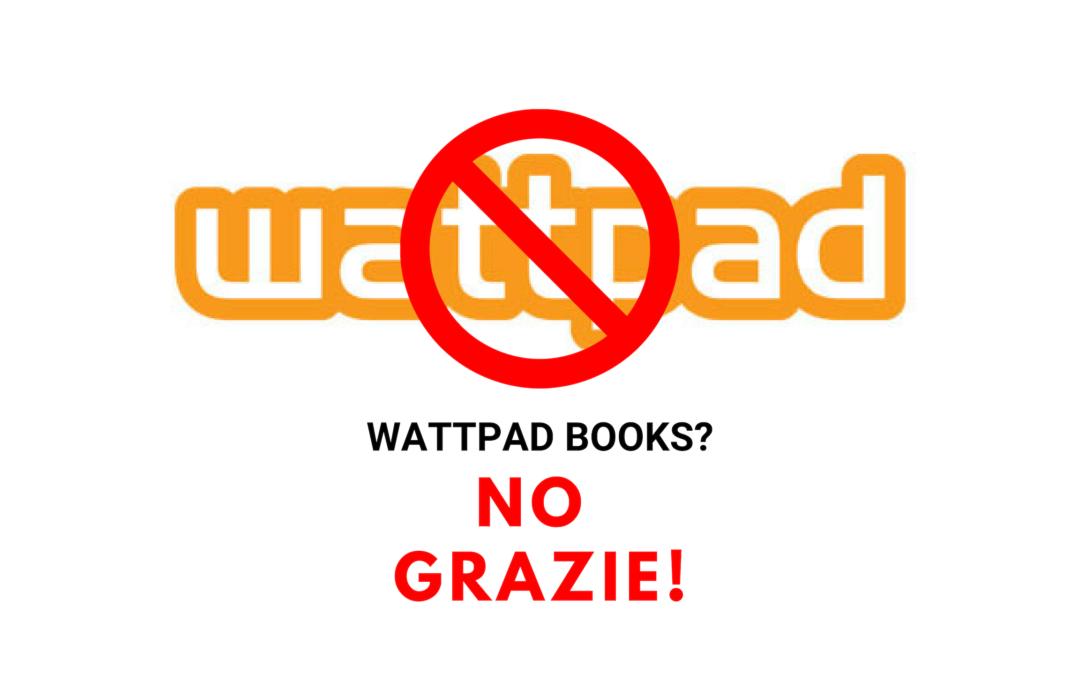 WATTPAD pubblicherà libri: bene, ma non benissimo!