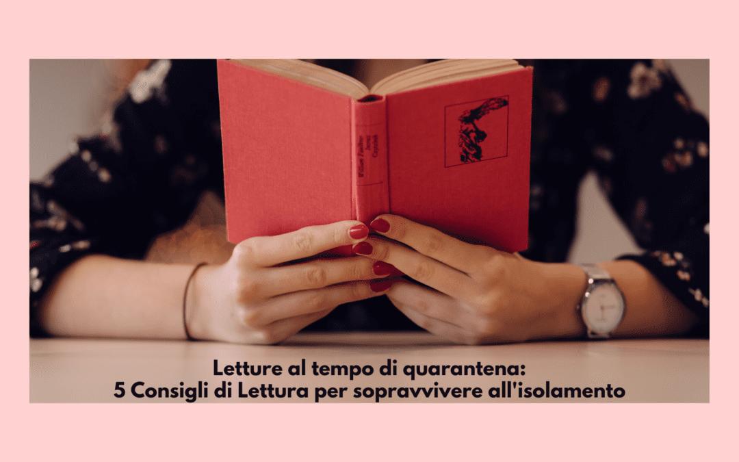 Letture al tempo della quarantena: 5 consigli di lettura per sopravvivere all'isolamento